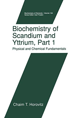 Biochemistry of Scandium and Yttrium, Part 1: Physical and Chemical Fundamentals (Biochemistry of the Elements (13A))
