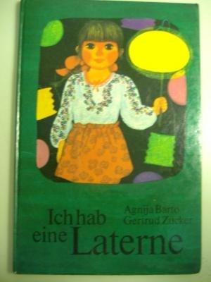 Ich habe eine Laterne. Gedichte von Agnija Barto nachgedichtet von Jürgen Rennert