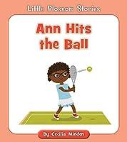 Ann Hits the Ball (Little Blossom Stories)