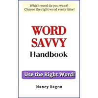 Word Savvy Handbook: Use the Right Word Kindle Edition by Nancy Ragno for Free
