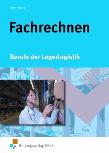 Fachrechnen. Berufe der Lagerlogistik. Lehr-/Fachbuch von Volker Barth (2012) Taschenbuch