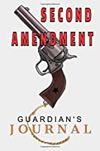 SECOND AMENDMENT Guardian's Journal: The prefect journal for defenders of the Second Amendment, fantastic 6x9 Matte finish cover. 100 pages divided and customized