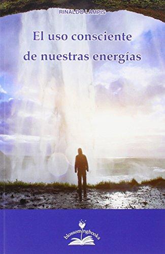 El Uso Consciente De Nuestras Energías