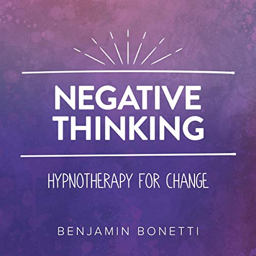 Negative Thinking - Hypnotherapy For Change audiobook cover art