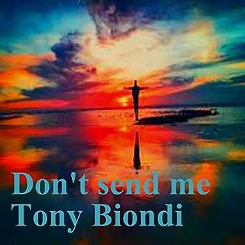 Don't Send Me