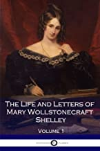 The Life and Letters of Mary Wollstonecraft Shelley (Volume 1)