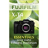 Fujifilm X-T4: Essentials Made Simple (English Edition)