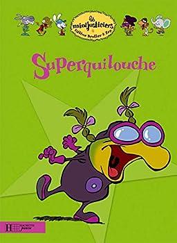 Superquilouche - Book #7 of the Les Minijusticiers