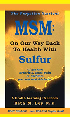 MSM: On Our Way Back To Health with Sulfur: The Forgotten Nutrient (Health Learning Handbooks) (English Edition)