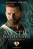 Mystic Highlands 4: Mythenschwert: Knisternde Highland-Fantasy (4)