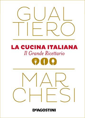 La cucina italiana: Il grande ricettario