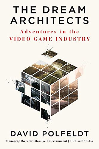 Compare Textbook Prices for The Dream Architects: Adventures in the Video Game Industry  ISBN 9781538702611 by Polfeldt, David