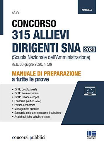 Manuale Concorso 315 allievi dirigenti SNA 2020 (Scuola Nazionale dell'Amministrazione). Per la preparazione a tutte le prove + Espansione online