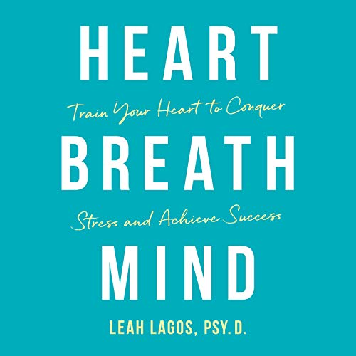 Heart Breath Mind Audiobook By Leah Lagos cover art