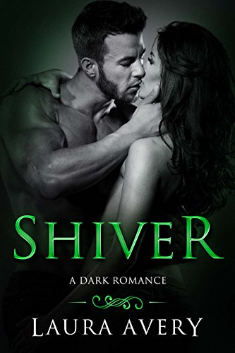 SHIVER, BOOK ONE (A DARK ROMANCE)