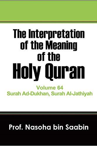 The Interpretation of The Meaning of The Holy Quran Volume 64 - Surah Ad-Dukhan, Surah Al-Jathiyah (The Interpretation of The Meaning of The Holy Quran.) (English Edition)