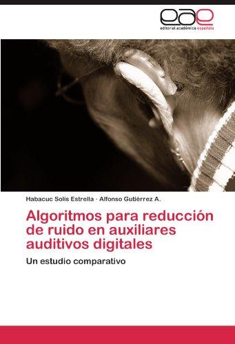 Algoritmos Para Reduccion de Ruido En Auxiliares Auditivos Digitales