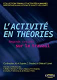 L'activité en théories - Regards croisés sur le travail (Tome 1)