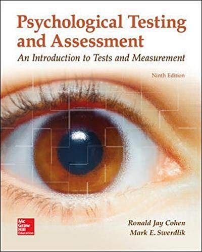 Compare Textbook Prices for Psychological Testing and Assessment 9 Edition ISBN 9781259870507 by Cohen, Ronald Jay,Swerdlik, Mark