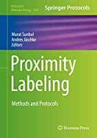 Proximity Labeling: Methods and Protocols (Methods in Molecular Biology (2008))