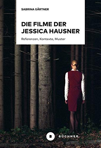 Die Filme der Jessica Hausner: Referenzen, Kontexte, Muster