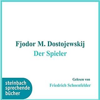 Der Spieler                   Autor:                                                                                                                                 Fjodor M. Dostojewskij                               Sprecher:                                                                                                                                 Friedrich Schoenfelder                      Spieldauer: 4 Std. und 19 Min.     1 Bewertung     Gesamt 4,0
