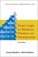 Fuzzy Logic for Business, Finance, and Management (2nd Edition) (Advances in Fuzzy Systems-Applications and Theory)