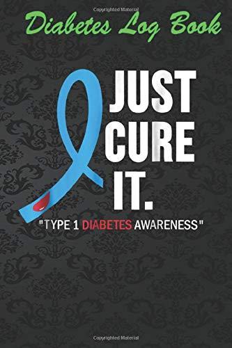 Type 1 Diabetes Awareness Ts For Women Men Diabitic Tee Diabetes Log Book -: Daily Diabetic Glucose Record Book