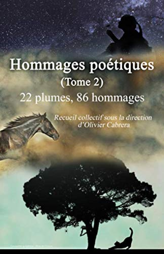 Hommages poétiques (Tome 2) : 22 plumes, 86 hommages