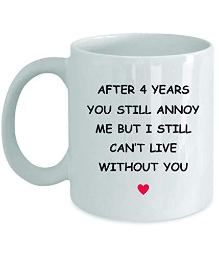 Cadeaux 4e anniversaire pour elle lui épouse mari copine copain 4 ans an 4 ans quatrième quatre ans mariage romantique valentine vday v-day drôle tasse de café tasse - agacer moi ne peux pas vivre san