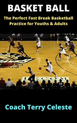 Basketball: The perfect Fast Break Basketball Practice for Youths & Adults (English Edition)