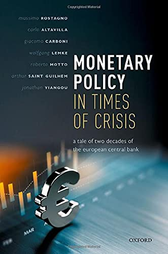 Compare Textbook Prices for Monetary Policy in Times of Crisis: A Tale of Two Decades of the European Central Bank  ISBN 9780192895912 by Rostagno, Massimo,Altavilla, Carlo,Carboni, Giacomo,Lemke, Wolfgang,Motto, Roberto,Saint Guilhem, Arthur,Yiangou, Jonathan