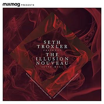 Mixmag Presents Seth Troxler: The Illusion Nouveau (DJ Mix)