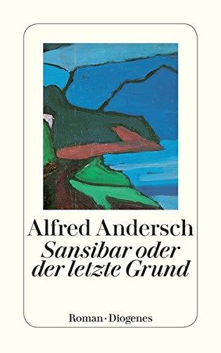 Sansibar oder der letzte Grund. Roman