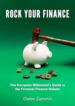 Rock Your Finance: The European Millennial's Guide to the Personal Finance Galaxy (English Edition) par [Owen Zammit]
