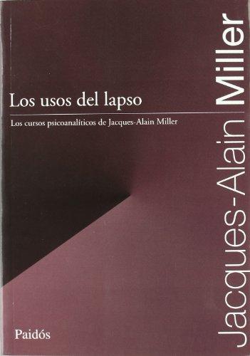 Los Usos del Lapso: Los cursos psicoanalíticos de Jacques-Alain Miller
