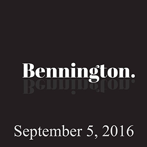 Bennington Archive, September 5, 2016 audiobook cover art