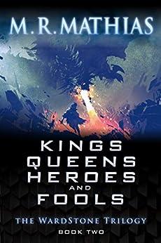 Kings, Queens, Heroes, & Fools (The Wardstone Trilogy Book 2) by [M. R. Mathias]
