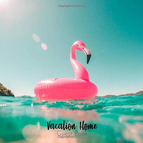 Vacation Home Guest Book: An Ideal Guest Sign In Book For Airbnb Vacation Home, Beach House, and Beach Home Rental Visitors