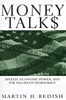 Money Talks: Speech, Economic Power, and the Values of Democracy