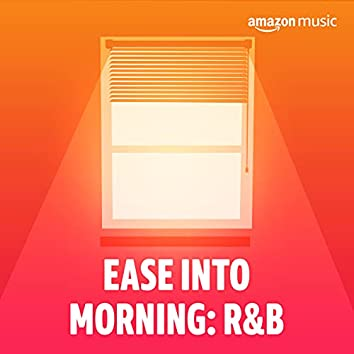 Ease Into Morning: R&B