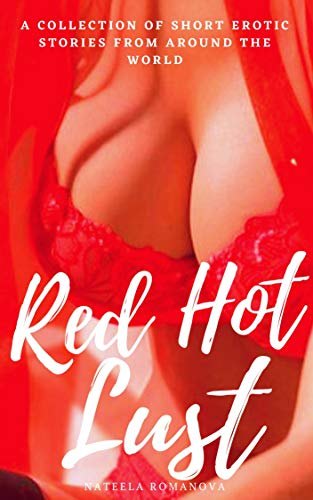 RED HOT LUST: A collection of short erotic st