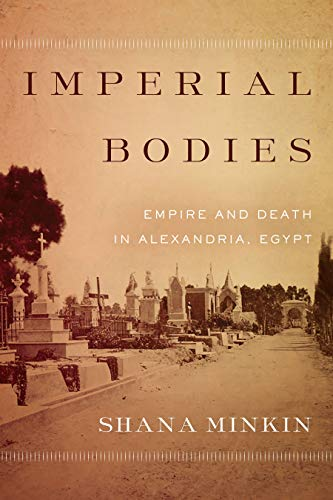 Imperial Bodies: Empire and Death in Alexandria, Egypt