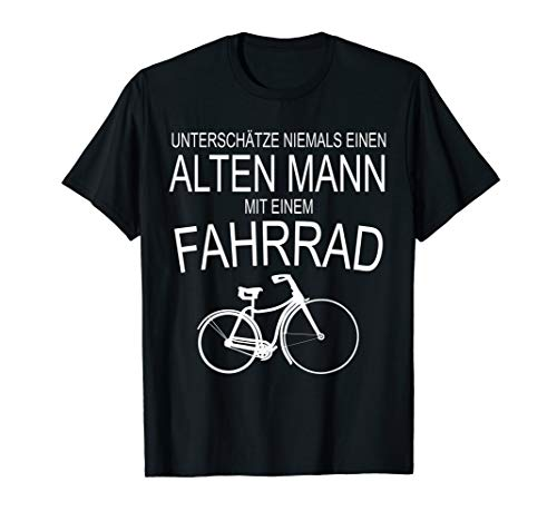 Unterschätze niemals einen alten Mann mit Fahrrad T-Shirt T-Shirt