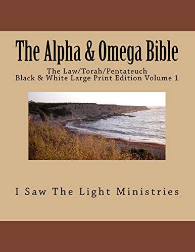 The Alpha & Omega Bible: The Law/Torah/Pentateuch (The Alpha & Omega Bible Black & White Print Edition Series, Band 1)