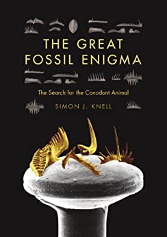 The Great Fossil Enigma: The Search for the Conodont Animal (Life of the Past) by [Simon J. Knell]