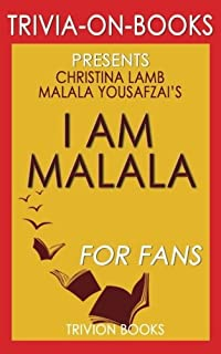 Trivia: I Am Malala by Malala Yousafzai and Christina Lamb (Trivia-On-Books): The Girl Who Stood Up for Education and Was ...