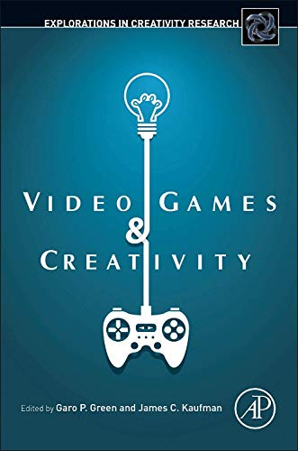 Video Games and Creativity (Explorations in Creativity Research)