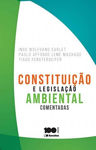 Constituição e legislação ambiental comentadas - 1ª edição de 2015