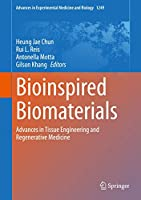 Bioinspired Biomaterials: Advances in Tissue Engineering and Regenerative Medicine (Advances in Experimental Medicine and Biology (1249))